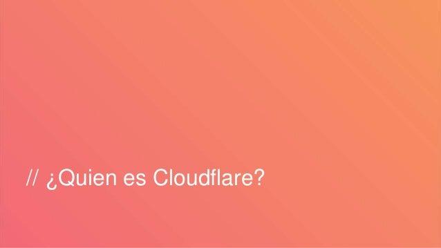 // ¿Quien es Cloudflare?