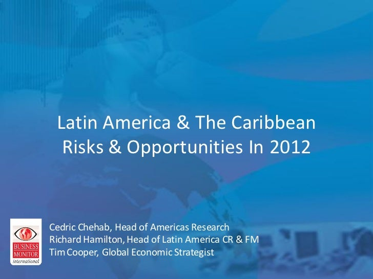 Business Monitor International                     …Contrast This With China            Latin America & The Caribbean     ...