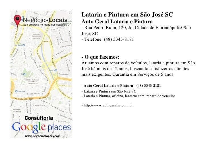 Lataria e Pintura em São José SCAuto Geral Lataria e Pintura- Rua Pedro Bunn, 120, Jd. Cidade de Florianópolis0SaoJose, SC...