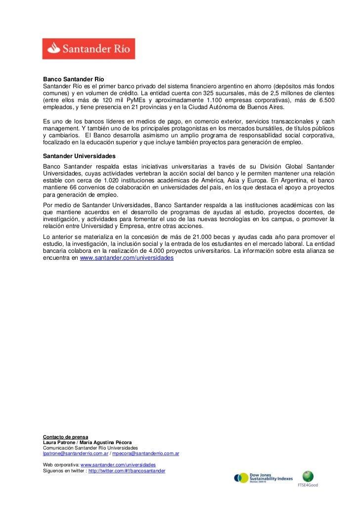 Banco Santander RíoSantander Río es el primer banco privado del sistema financiero argentino en ahorro (depósitos más fond...