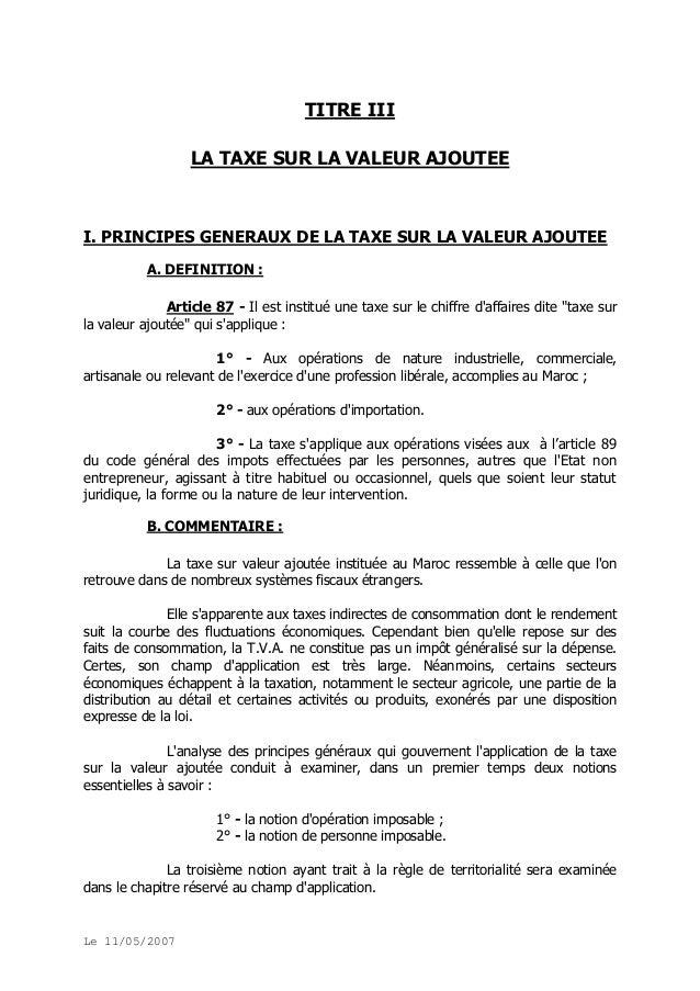 TITRE III LA TAXE SUR LA VALEUR AJOUTEE  I. PRINCIPES GENERAUX DE LA TAXE SUR LA VALEUR AJOUTEE A. DEFINITION : Article 87...
