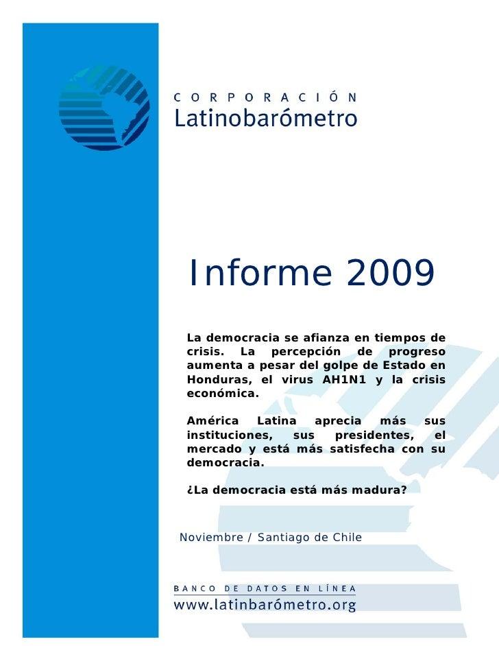 Informe 2009  La democracia se afianza en tiempos de  crisis. La percepción de progreso  aumenta a pesar del golpe de Esta...