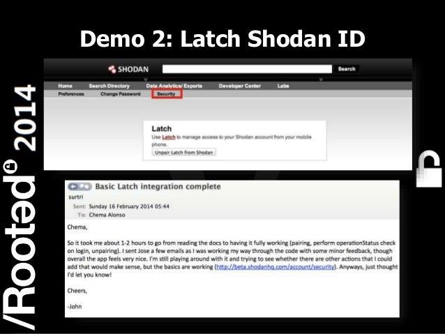 Demo 2: Latch Shodan ID  13 Rooted CON 2014  6-7-8 Marzo // 6-7-8 March
