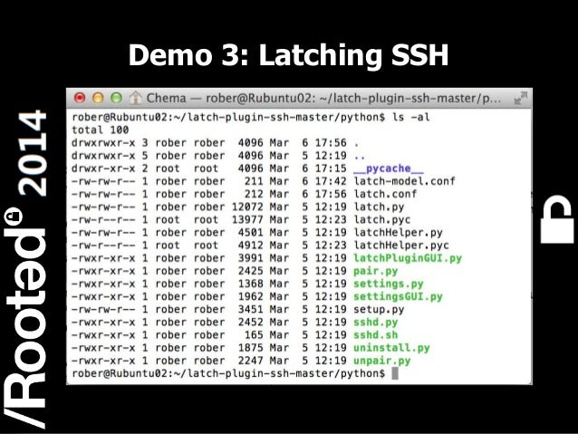 Demo 3: Latching SSH  16 Rooted CON 2014  6-7-8 Marzo // 6-7-8 March