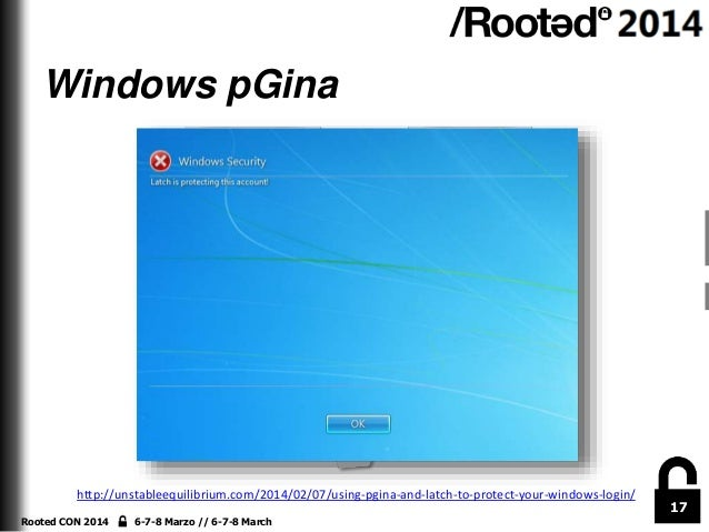 Windows pGina  http://unstableequilibrium.com/2014/02/07/using-pgina-and-latch-to-protect-your-windows-login/ Rooted CON 2...