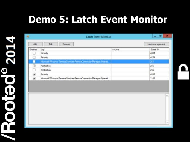 Demo 5: Latch Event Monitor  27 Rooted CON 2014  6-7-8 Marzo // 6-7-8 March