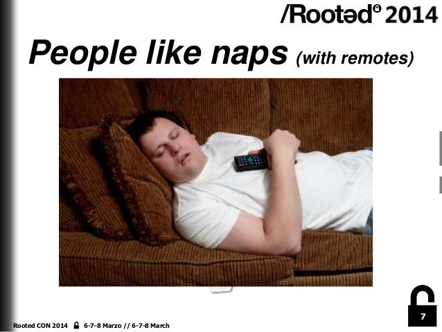 People like naps (with remotes)  7 Rooted CON 2014  6-7-8 Marzo // 6-7-8 March