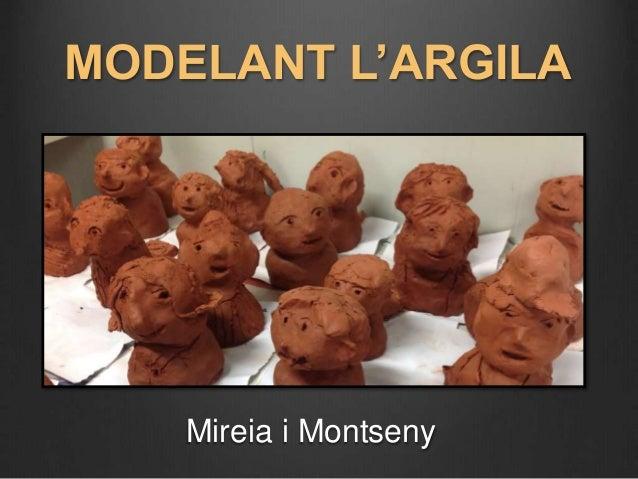 MODELANT L'ARGILA  Mireia i Montseny