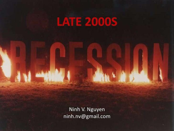 Late 2000s<br />Ninh V. Nguyen<br />ninh.nv@gmail.com<br />