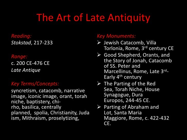 The Art of Late AntiquityReading:                              Key Monuments:Stokstad, 217-233                      Jewis...