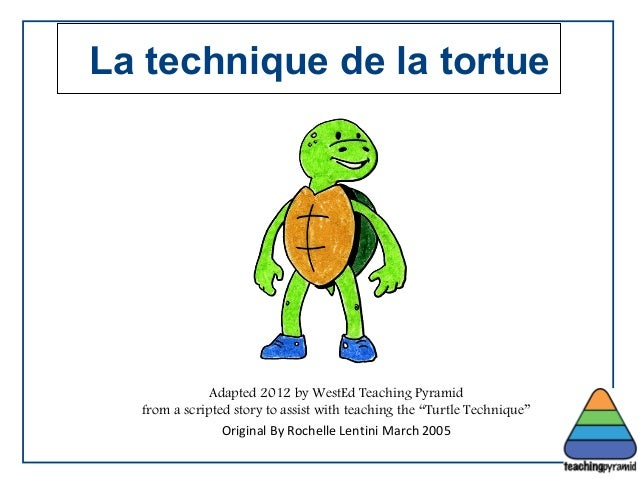 "La technique de la tortue Adapted 2012 by WestEd Teaching Pyramid from a scripted story to assist with teaching the ""Turtl..."