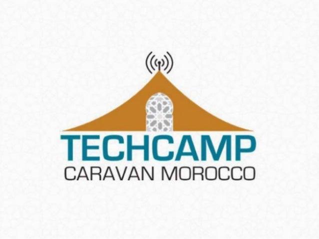 TechCamp Caravan Morocco Les bénéficiaires sont les associations actives dans les zones excentrées de l'axe Casa-Rabat (Sa...