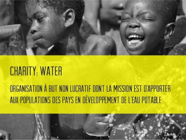 Charity: Water L'organisation a été créée par Scott Harrison à New York avec une première mission au Liberia