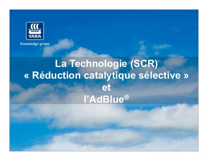 La Technologie (SCR)« Réduction catalytique sélective »                et            l'AdBlue®