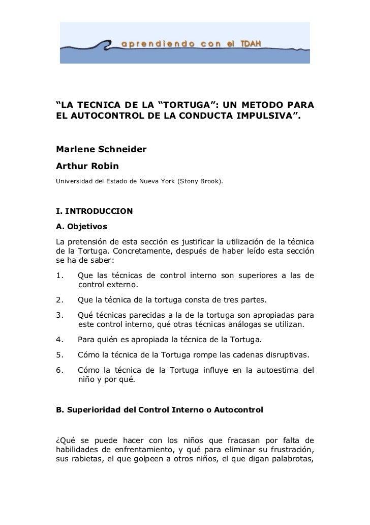 """LA TECNICA DE LA ""TORTUGA"": UN METODO PARAEL AUTOCONTROL DE LA CONDUCTA IMPULSIVA"".Marlene SchneiderArthur RobinUniversid..."