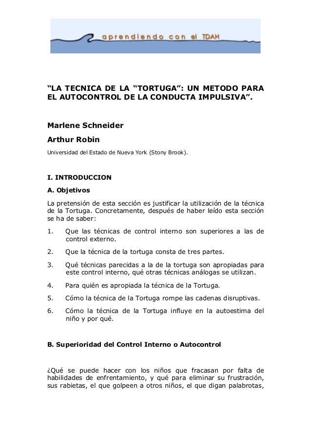 """""""LA TECNICA DE LA """"TORTUGA"""": UN METODO PARA EL AUTOCONTROL DE LA CONDUCTA IMPULSIVA"""". Marlene Schneider Arthur Robin Unive..."""