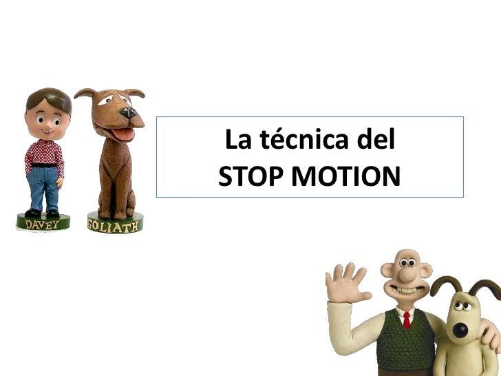 La técnica delSTOP MOTION