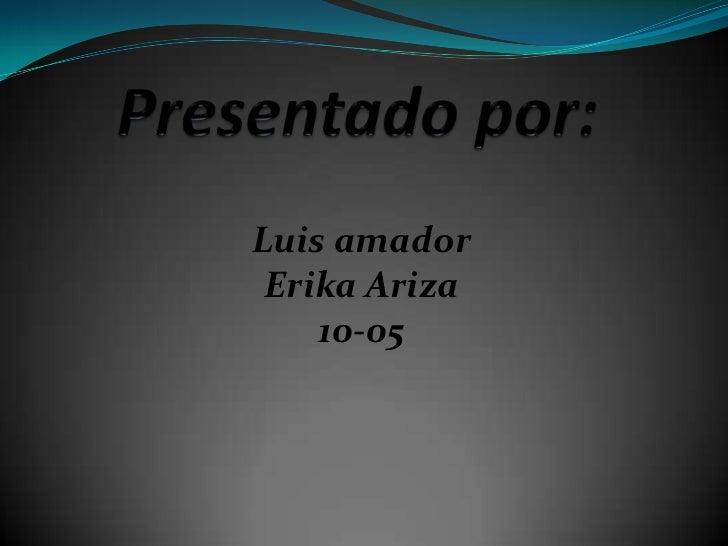 Luis amador Erika Ariza    10-05