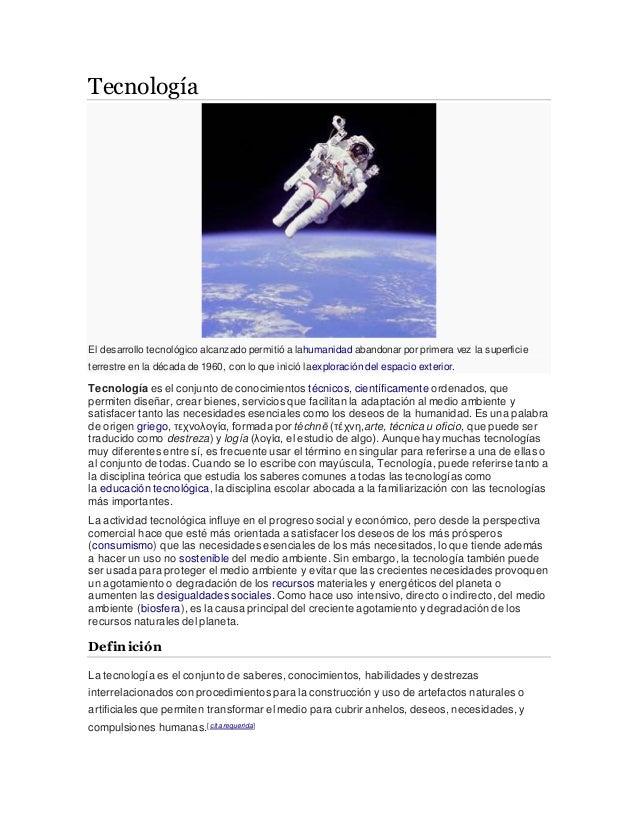 Tecnología El desarrollo tecnológico alcanzado permitió a lahumanidad abandonar por primera vez la superficie terrestre en...