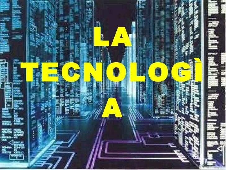 LA TECNOLOGÌA