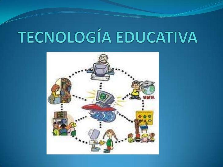 OBJETIVO Analizar y acotar conceptualmente qué es y cómo definimos esta disciplina pedagógica denominada Tecnología Educa...