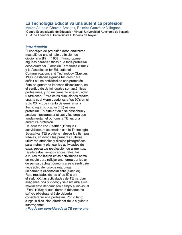 La Tecnología Educativa una auténtica profesión  Marco Antonio Chávez Arcega1, Palmira González Villegas2  1Centro Especia...