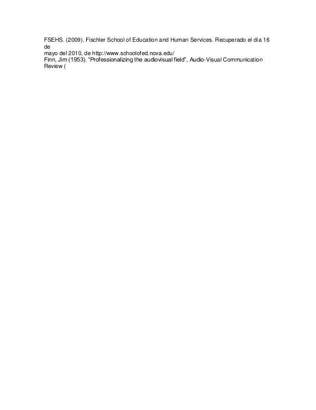 FSEHS. (2009). Fischler School of Education and Human Services. Recuperado el día 16  de  mayo del 2010, de http://www.sch...
