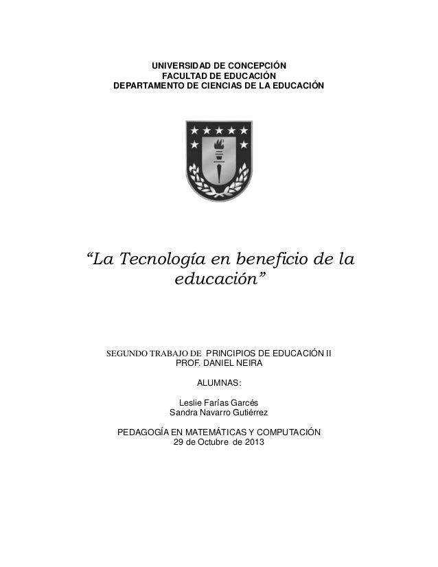 """UNIVERSIDAD DE CONCEPCIÓN FACULTAD DE EDUCACIÓN DEPARTAMENTO DE CIENCIAS DE LA EDUCACIÓN  """"La Tecnología en beneficio de l..."""