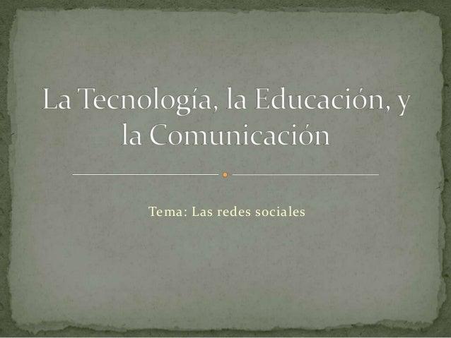 Tema: Las redes sociales