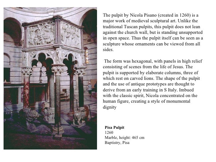 The pulpit by Nicola Pisano (created in 1260) is a major work of medieval sculptural art. Unlike the traditional Tuscan pu...