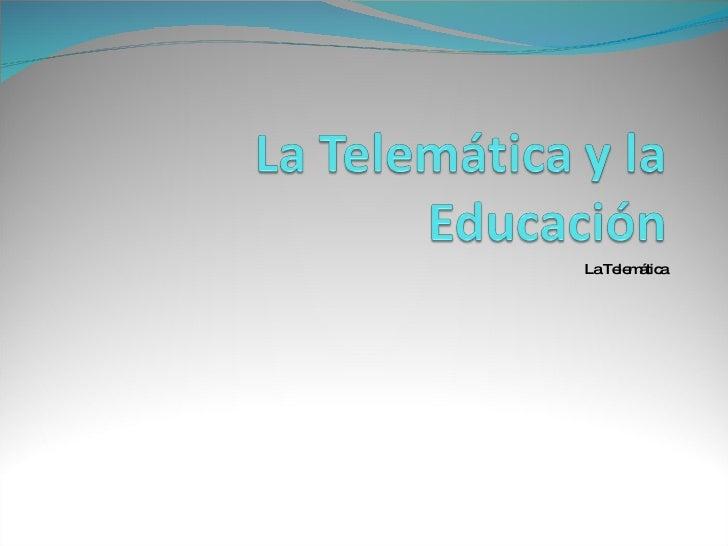 La Telemática