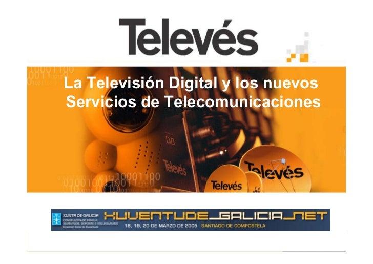 La Televisión Digital y los nuevosServicios de Telecomunicaciones