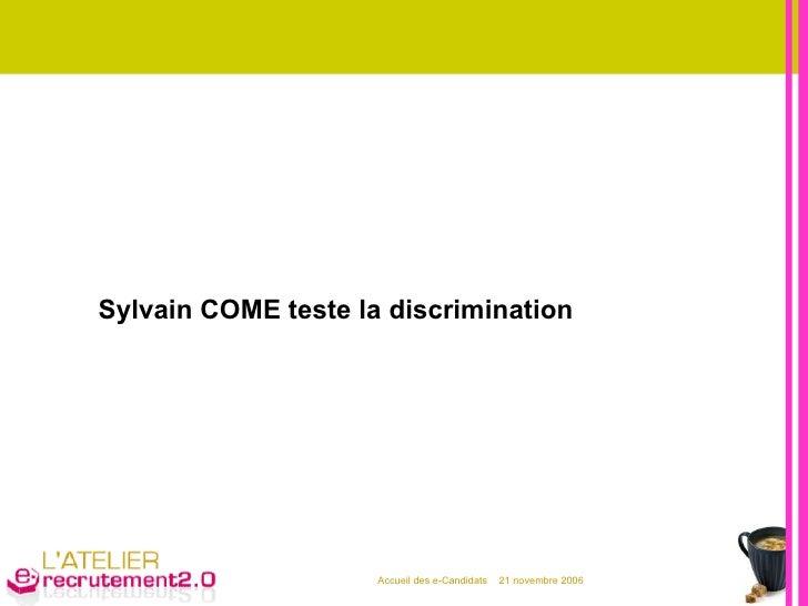 Sylvain COME teste la discrimination