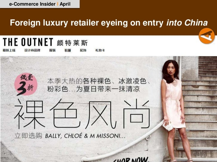 e-Commerce Insider I AprilForeign luxury retailer eyeing on entry into China