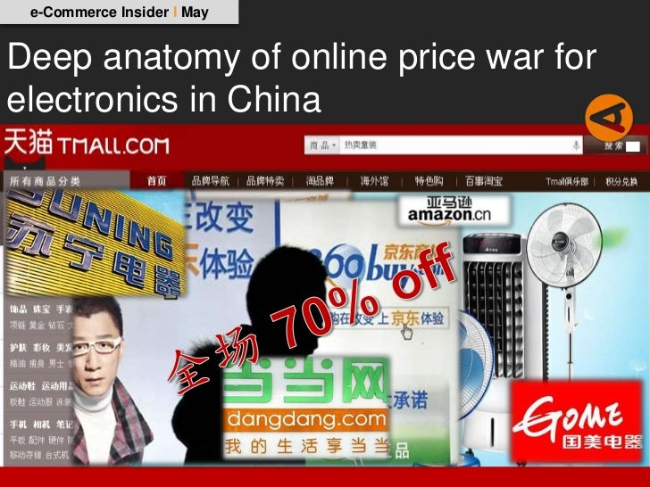 e-Commerce Insider I MayDeep anatomy of online price war forelectronics in China