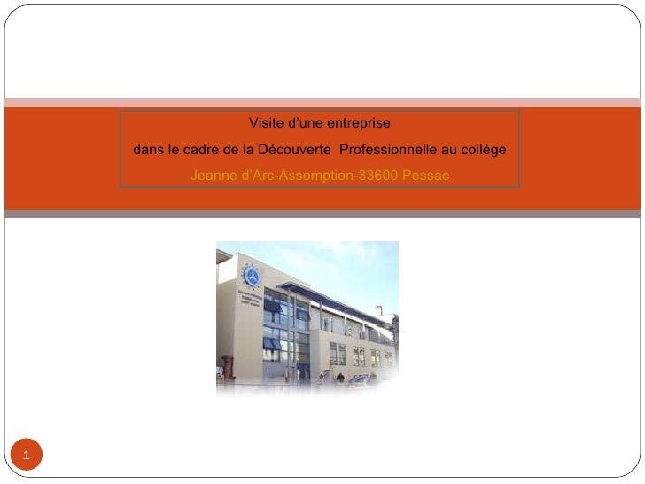 Visite d'une entreprise dans le cadre de la Découverte  Professionnelle au collège  Jeanne d'Arc-Assomption-33600 Pessac
