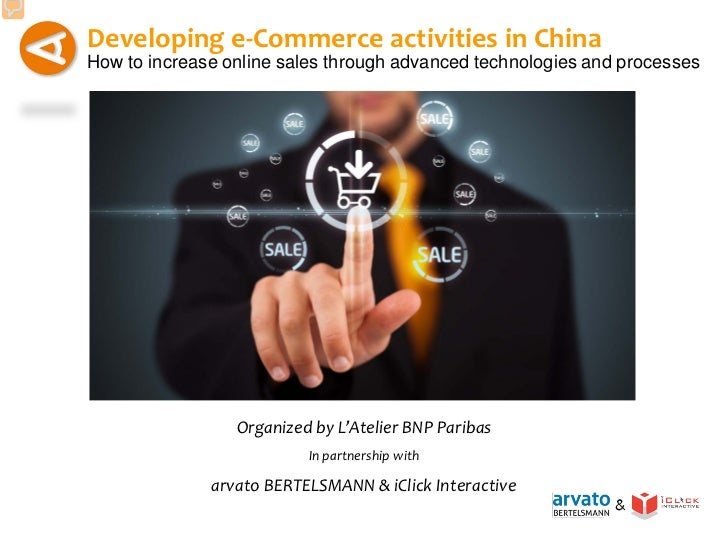 Developing e-Commerce activities in ChinaHow to increase online sales through advanced technologies and processes         ...