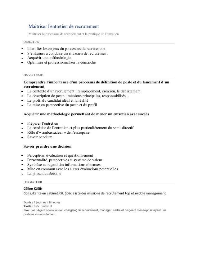 Maîtriser l'entretien de recrutement Maîtriser le processus de recrutement et la pratique de l'entretien OBJECTIFS  Identi...