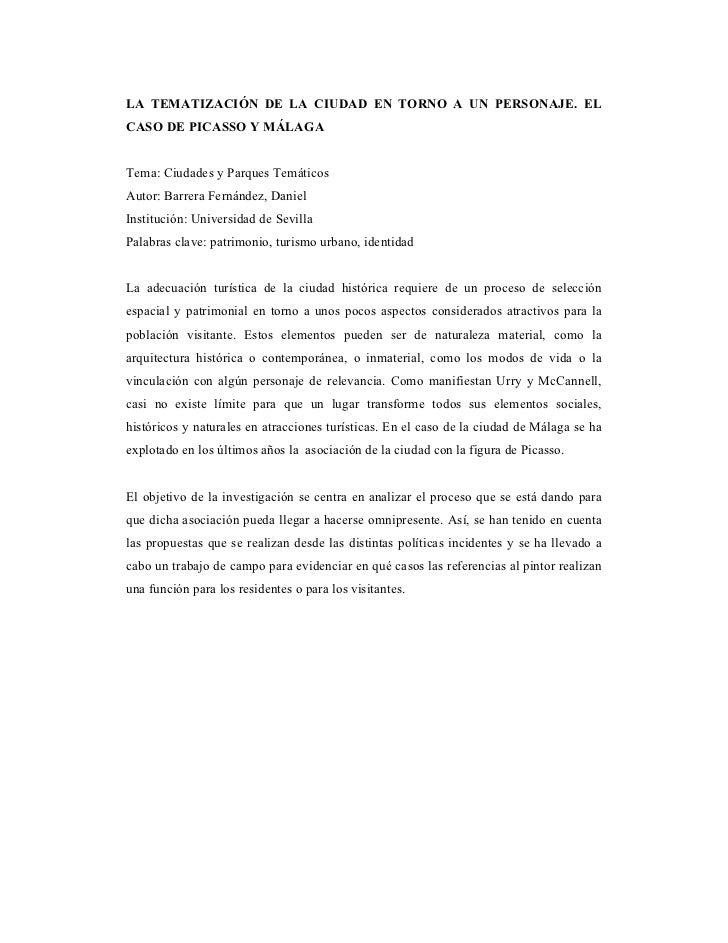 LA TEMATIZACIÓN DE LA CIUDAD EN TORNO A UN PERSONAJE. ELCASO DE PICASSO Y MÁLAGATema: Ciudades y Parques TemáticosAutor: B...