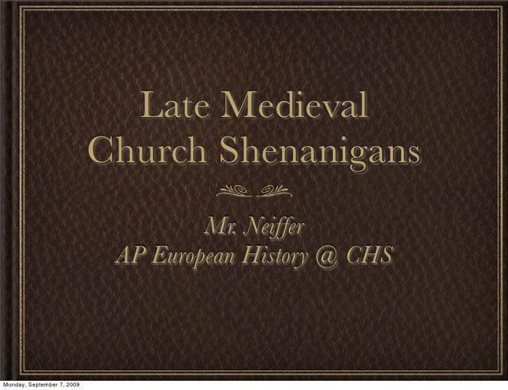 Late Medieval                             Church Shenanigans                                      Mr. Neiffer             ...
