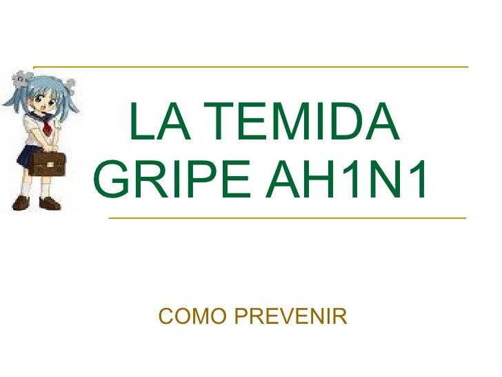 LA TEMIDA GRIPE AH1N1 COMO PREVENIR