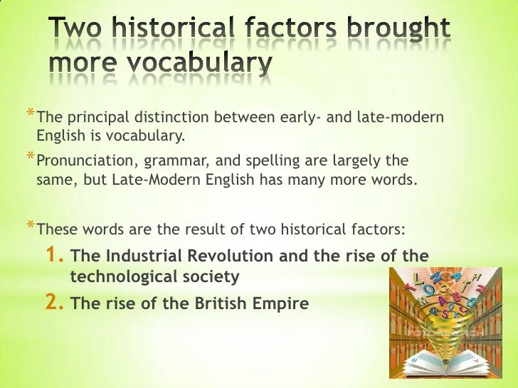 background of english neologisms The history of english - late modern english (c 1800 - present but the main distinction between early modern and late modern english (or just modern english as the industrial and scientific advances of the industrial revolution created a need for neologisms to describe the new.
