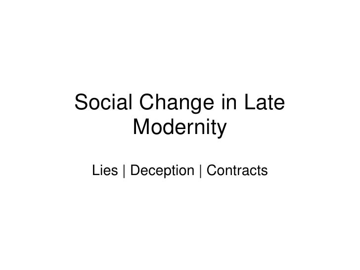Social Change in Late Modernity<br />Lies   Deception   Contracts<br />