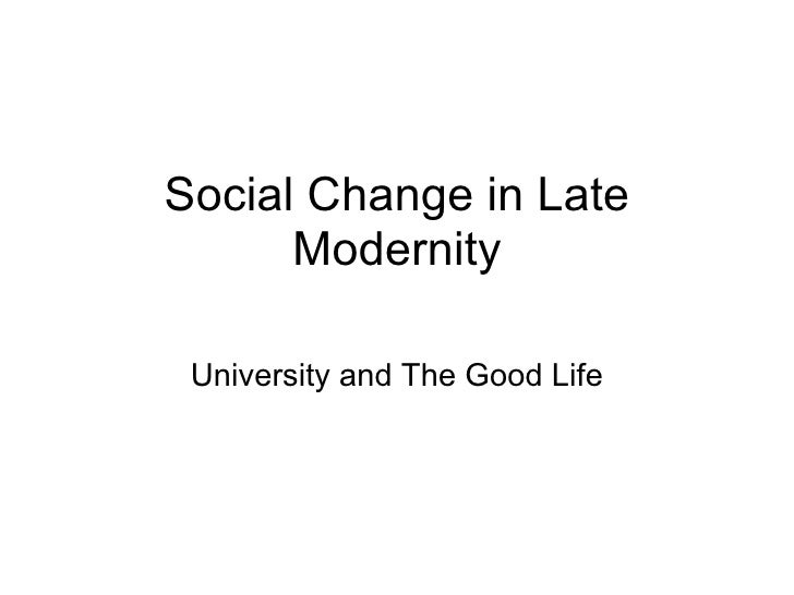 Social Change in Late Modernity University and The Good Life