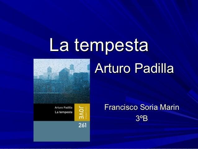 La tempesta    Arturo Padilla      Francisco Soria Marin               3ºB