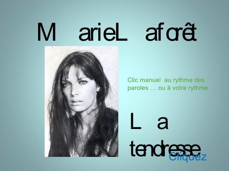 Marie Laforêt La tendresse Clic manuel  au rythme des paroles … ou à votre rythme Cliquez….