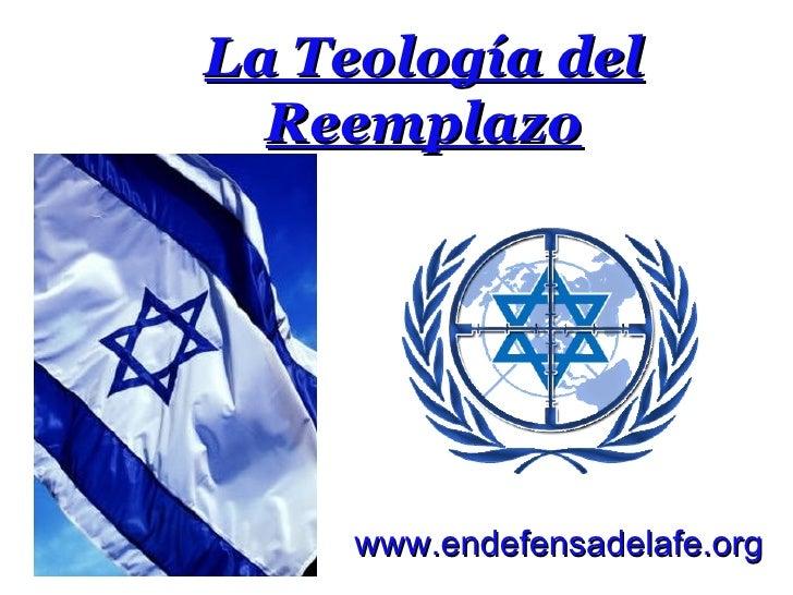 La Teología del  Reemplazo     www.endefensadelafe.org