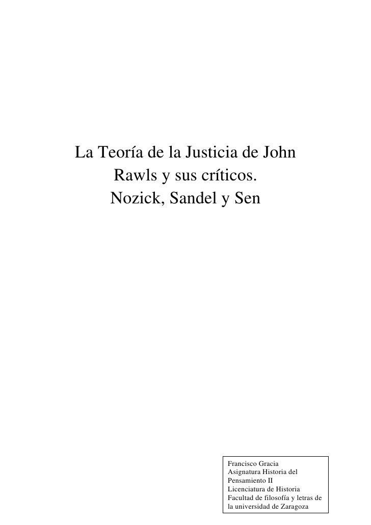 La Teoría de la Justicia de John     Rawls y sus críticos.    Nozick, Sandel y Sen                      Francisco Gracia  ...