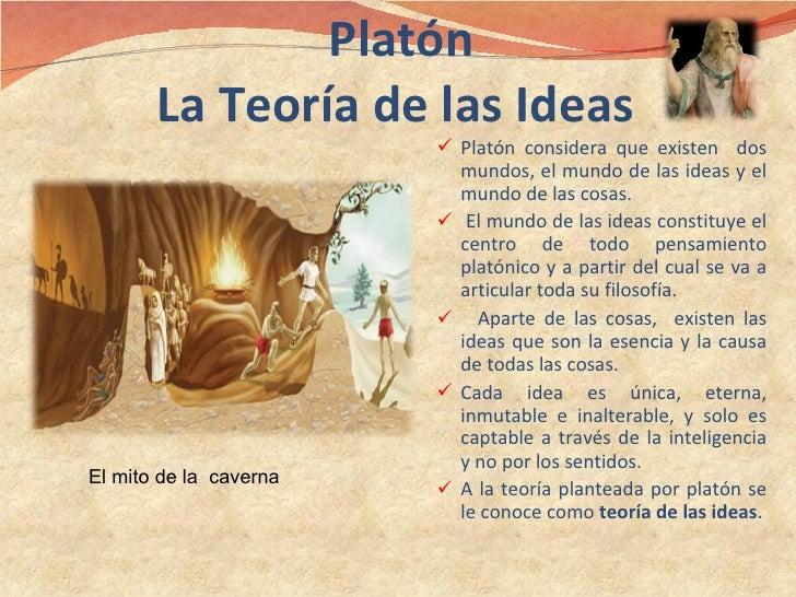 Platón La Teoría de las Ideas <ul><li>Platón considera que existen  dos mundos, el mundo de las ideas y el mundo de las ...