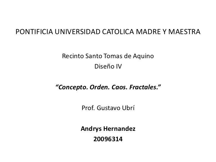 PONTIFICIA UNIVERSIDAD CATOLICA MADRE Y MAESTRA            Recinto Santo Tomas de Aquino                       Diseño IV  ...